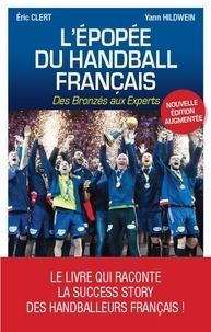 Yann Hildwein et Eric Clert - L'épopée du handball français - Des bronzés aux experts.