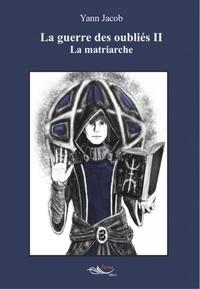 Yann Jacob - La guerre des oubliés Tome 2 : .