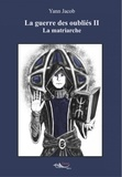 Yann Jacob - La matriarche - Saga de science-fiction.