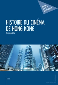 Yann Jegodtka - Histoire du cinéma de Hong Kong.