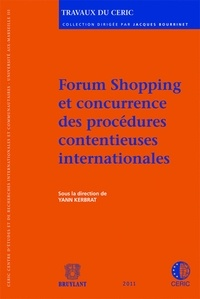 Yann Kerbrat - Forum shopping et concurrence des procédures contentieuses internationales.