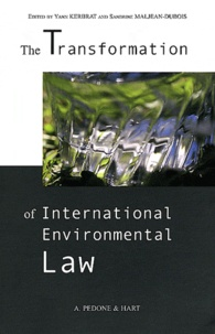 Yann Kerbrat et Sandrine Maljean-Dubois - The Transformation of International Environmental Law.