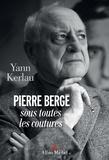 Yann Kerlau - Pierre Bergé sous toutes les coutures.