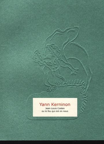 Yann Kerninon - Jean-Louis Costes ou le fou qui est en nous.