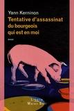 Yann Kerninon - Tentative d'assassinat du bourgeois qui est en moi.