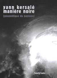 Yann Kersalé - Manière noire - Géopoétique du paysage.