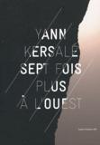 Yann Kersalé et Rémy Marion - Sept fois plus à l'Ouest.