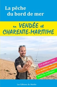 Yann Kertanguy - La pêche du bord de mer en vendée et Charente - Les meilleurs coins, les meilleurs montages, toutes les techniques.