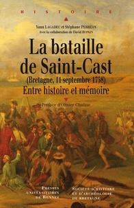 Yann Lagadec et Stéphane Perréon - La bataille de Saint-Cast (Bretagne, 11 Septembre 1758) - Entre histoire et mémoire.