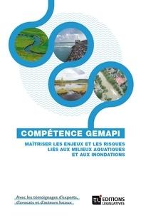 Yann Landot et Catherine Gremillet - Compétence GEMAPI - Maîtriser les enjeux et les risques liés aux milieux aquatiques et aux inondations.