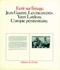 Yann Lardeau et Jean Gaumy - Les Incarcérés.