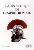 Yann Le Bohec - Géopolitique de l'empire romain.