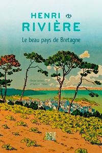 Yann Le Bohec et Olivier Levasseur - Henri Rivière - Le beau pays de Bretagne.