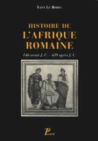 Yann Le Bohec - Histoire de l'Afrique romaine - 146 avant J-C - 439 après J-C.