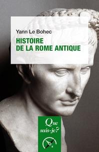 Yann Le Bohec - Histoire de la Rome antique.
