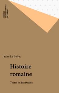 Yann Le Bohec - Histoire romaine - Textes et documents.