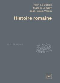 Yann Le Bohec et Marcel Le Glay - Histoire romaine.