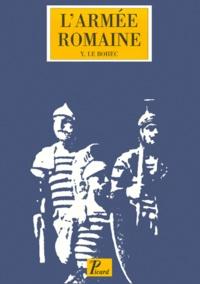 Yann Le Bohec - L'ARMEE ROMAINE SOUS LE HAUT-EMPIRE. - 2ème édition.