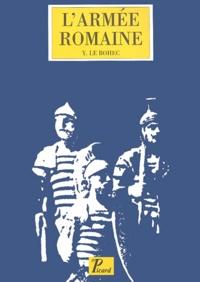 Yann Le Bohec - L'armée romaine sous le Haut-Empire. - 3ème édition.