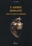 Yann Le Bohec - L'armée romaine sous le Haut-Empire.