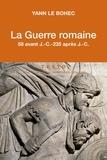 Yann Le Bohec - La guerre romaine - 58 avant J.-C. - 235 après J.-C..