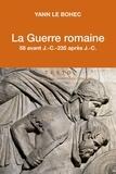 Yann Le Bohec - La guerre romaine - 58 avant J-C - 235 après J-C.
