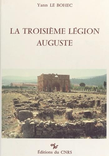 La troisième légion Auguste