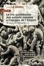 Yann Le Bohec - La vie quotidienne des soldats romains à l'apogée de l'empire - 31 avant J.-C. - 235 après J.-C..