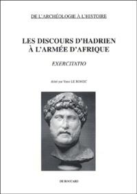 Yann Le Bohec et Jean-François Berthet - Les discours d'Hadrien à l'armée d'Afrique - Exercitatio.