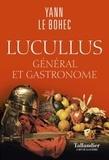 Yann Le Bohec - Lucullus - Général et gastronome.