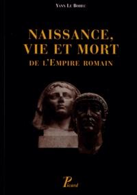Naissance, vie et mort de lempire Romain - De la fin du Ier siècle avant notre ère jusquau Ve siècle de notre ère.pdf