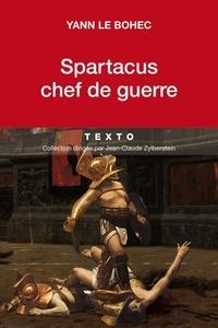 Yann Le Bohec - Spartacus chef de guerre.
