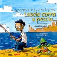 La sagesse est dans le pré... - Proverbes, adages et expressions corses dinspiration animalière. Edition bilingue corse-français.pdf
