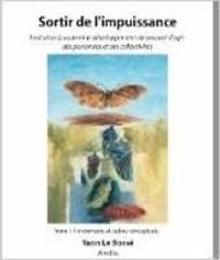 Yann Le Bossé - Sortir de l'impuissance : invitation à soutenir le développement du pouvoir d'agir des personnes et des collectivités. - Tome 1, Fondements et cadres conceptuels.