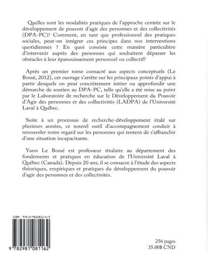 Sortir de l'impuissance : invitation à soutenir le développement du pouvoir d'agir des personnes et des collectivités. Tome 2, Aspects pratiques