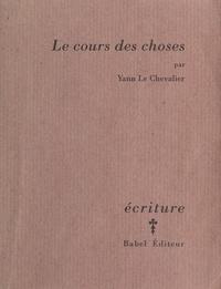 Yann Le Chevalier - Le cours des choses.