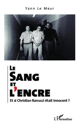 Le sang et l'encre. Et si Christian Ranucci était innocent ?