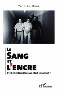 Yann Le Meur - Le sang et l'encre - Et si Christian Ranucci était innocent ?.