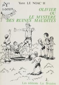 Yann Le Noac'h et Chantal de Lillo - Olivier - Ou Le mystère des ruines maudites.