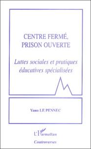 Centre fermé, prison ouverte - Luttes sociales et pratiques éducatives spécialisées.pdf