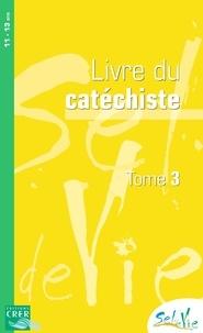 Livre du catéchiste 11-13 ans - Tome 3.pdf