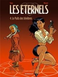 Yann et Félix Meynet - Les Eternels Tome 4 : Le Puits des ténèbres.