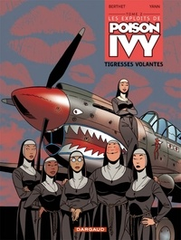 Yann et  Berthet - Les Exploits de Poison Ivy Tome 2 : Tigresses volantes.