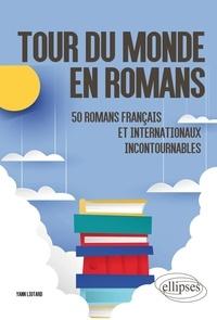 Yann Liotard - Tour du monde en romans - 50 romans français et internationaux incontournables.