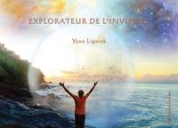 Yann Lipnick - Explorateur de l'invisible.