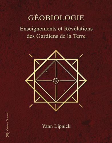 Yann Lipnick - Géobiologie, enseignements et révélations des Gardiens de la Terre.