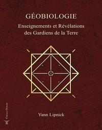 Yann Lipnick - Géobiologie - Enseignements et révélations des gardiens de la Terre.