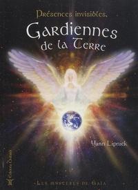 Yann Lipnick - Présences invisibles, gardiennes de la Terre - Les mystères de Gaïa.