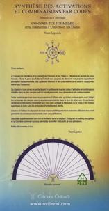 """Yann Lipnick - Synthèse des activations et combinaisons par codes - Annexe de l'ouvrage """"Connais-toi toi-même et tu connaîtras l'Univers et les Dieux""""."""