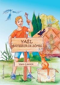Yann Lipnick - Yaël, bâtisseur de zômes.